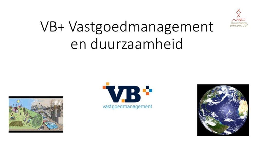 VB+Vastgoedmanagement maakt eerste aanzet voor duurzame ambities